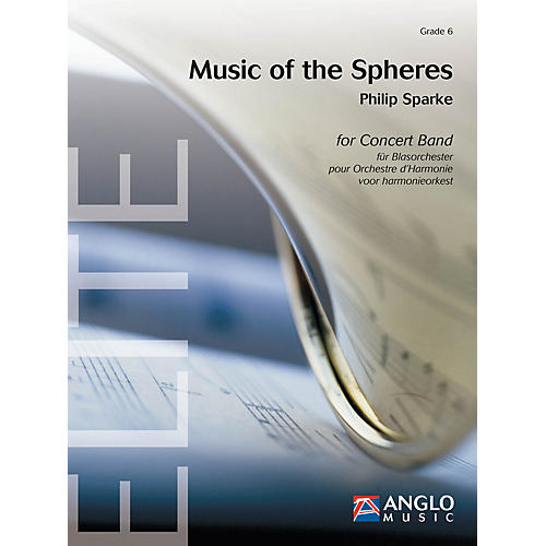 Anglo Music Music of the Spheres (Grade 6 - Score and Parts) Concert Band Level 6 Composed by Philip Sparke