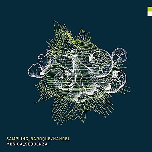 Alliance Musica Sequenza - Sampling Baroque Handel