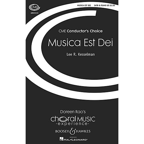 Boosey and Hawkes Musica est Dei (CME Conductor's Choice) SATB composed by Lee Kesselman