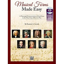 Alfred Musical Forms Made Easy A Thorough Demonstration of Each Form in the Most Time Effective Way Bk & CD