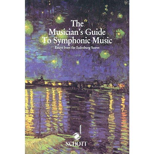 Schott Musician's Guide to Symphonic Music (Essays from the Eulenburg Scores) Schott Series by Corey Field