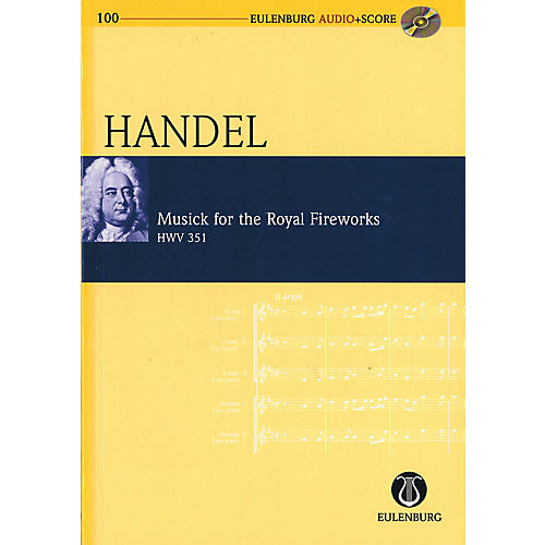 Eulenburg Musick for the Royal Fireworks, HWV 351 Study Score Series Softcover with CD by George Frederic Handel