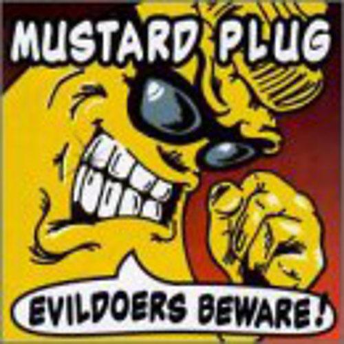Alliance Mustard Plug - Evildoers Beware