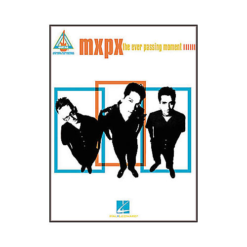 Hal Leonard MxPx - The Ever Passing Moment Guitar Tab Book
