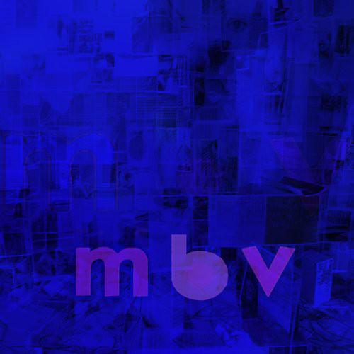 Alliance My Bloody Valentine - MBV [180 Gram Vinyl]