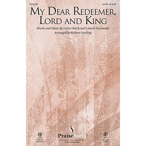 PraiseSong My Dear Redeemer, Lord and King CHOIRTRAX CD Arranged by Robert Sterling