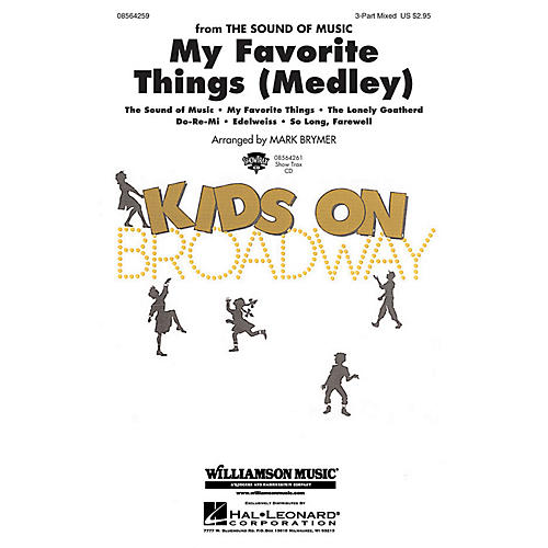 Hal Leonard My Favorite Things (Medley) (from The Sound of Music) 3-Part Mixed arranged by Mark Brymer