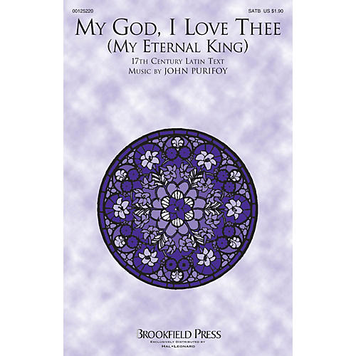 Brookfield My God, I Love Thee (My Eternal King) SATB composed by John Purifoy