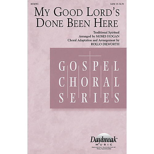Daybreak Music My Good Lord's Done Been Here SATB arranged by Moses Hogan