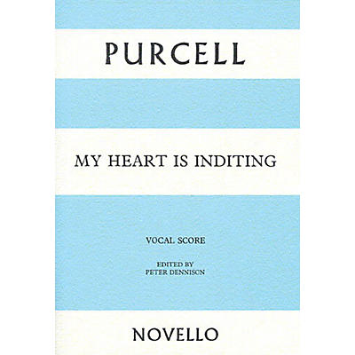 Novello My Heart Is Inditing SSAATTBB Composed by Henry Purcell