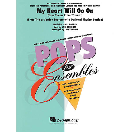 Hal Leonard My Heart Will Go On (Flute Trio or Ensemble (opt. rhythm section)) Concert Band Level 2-3 by Larry Moore