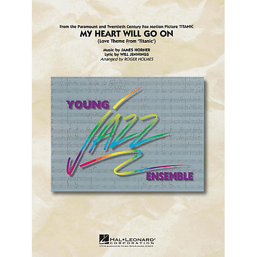 Hal Leonard My Heart Will Go On Jazz Band Level 3 by Celine Dion Arranged by Roger Holmes