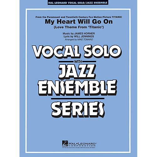 Hal Leonard My Heart Will Go On (Key: Eb) Jazz Band Level 4 Composed by James Horner