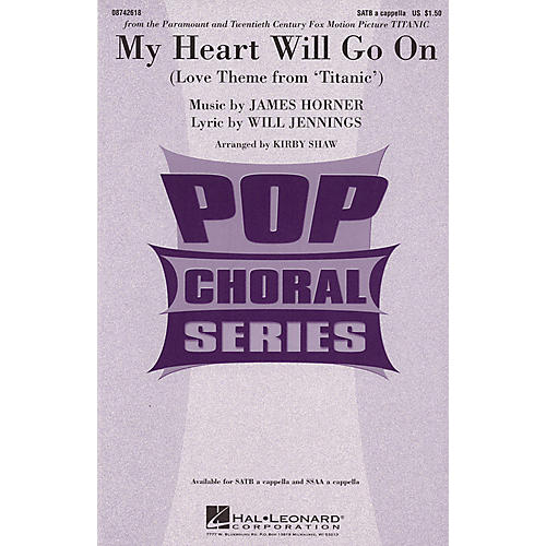 Hal Leonard My Heart Will Go On (Love Theme from Titanic) SATB a cappella by Celine Dion arranged by Kirby Shaw