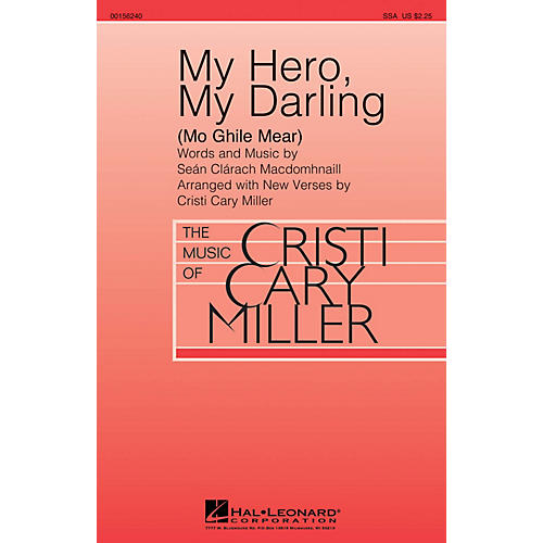 Hal Leonard My Hero, My Darling (Mo Ghile Mear) SSA arranged by Cristi Cary Miller
