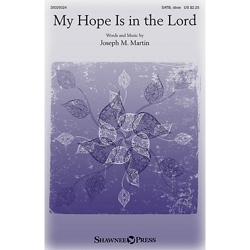Shawnee Press My Hope Is in the Lord SATB composed by Joseph M. Martin