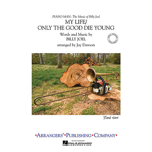 Arrangers My Life/Only the Good Die Young Marching Band Level 3 Arranged by Jay Dawson
