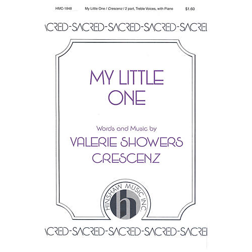 Hinshaw Music My Little One SA composed by Valerie Crescenz