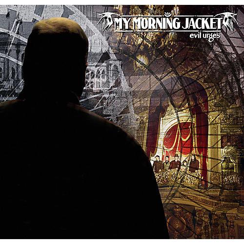Alliance My Morning Jacket - Evil Urges