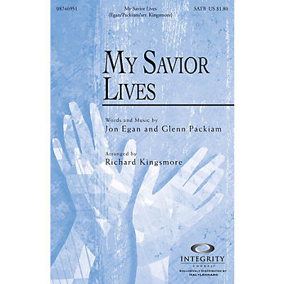 Integrity Music My Savior Lives SATB Arranged by Richard Kingsmore
