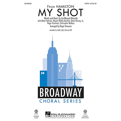 Hal Leonard My Shot (from Hamilton) SATB by Lin-Manuel Miranda arranged by Roger Emerson