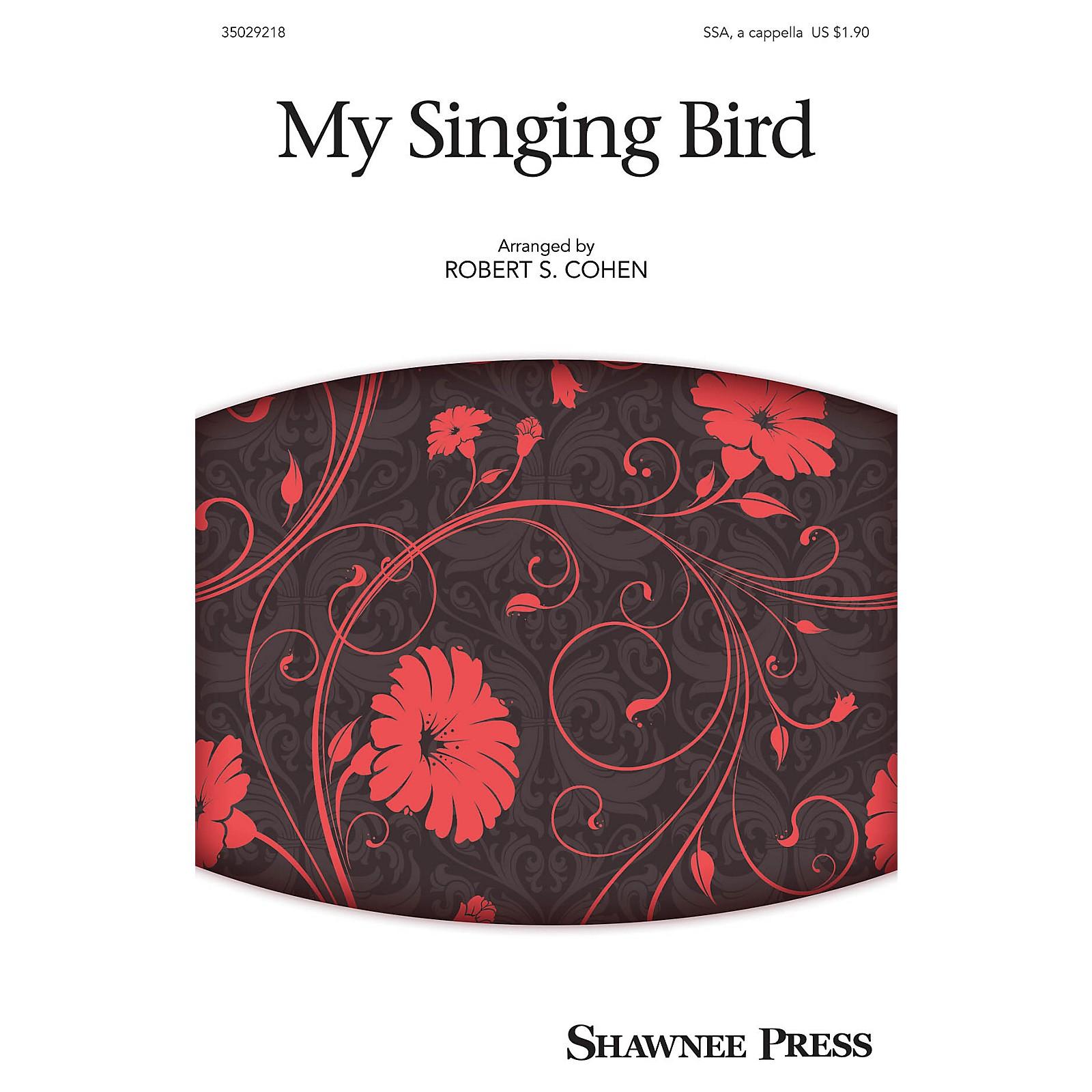 Shawnee Press My Singing Bird (Together We Sing Series) SSA arranged by Robert S. Cohen