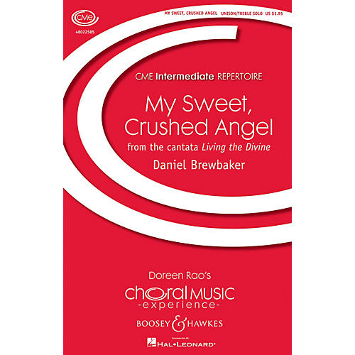 Boosey and Hawkes My Sweet, Crushed Angel (CME Intermediate) UNISON CHOIR OR SOLO composed by Daniel Brewbaker