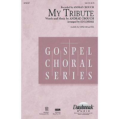Daybreak Music My Tribute SAB by Andraé Crouch arranged by Ed Lojeski