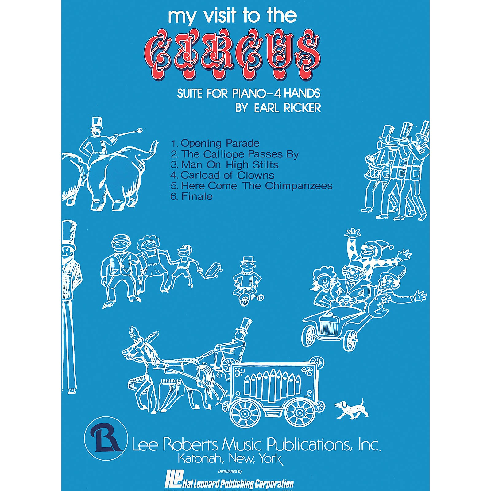 Lee Roberts My Visit to the Circus (Levels II-III Duets) Pace Duet Piano Education Series Composed by Earl Ricker