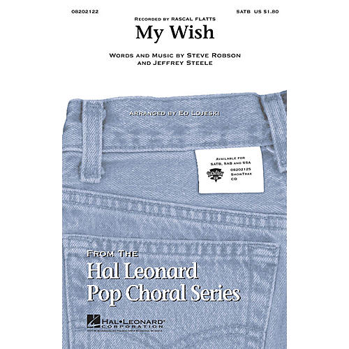 Hal Leonard My Wish SATB by Rascal Flatts arranged by Ed Lojeski