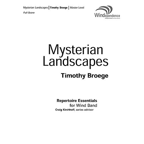 Boosey and Hawkes Mysterian Landscapes Concert Band Composed by Timothy Broege