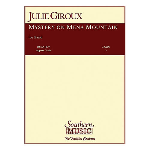 Southern Mystery on Mena Mountain Concert Band Level 3 Composed by Julie Giroux