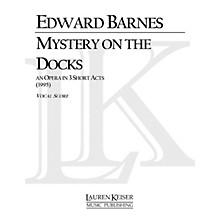 Lauren Keiser Music Publishing Mystery on the Docks (Opera Vocal Score) LKM Music Series  by Edward Barnes