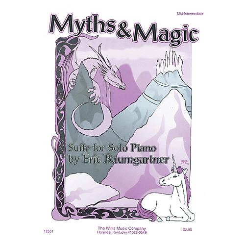 Willis Music Myths & Magic (Suite for Solo Piano/Mid-Inter Level) Willis Series by Eric Baumgartner