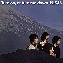 N.S.U. - Turn On Or Turn Me Down
