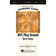 Boosey and Hawkes NYC Play Ground (Transient Glory Series) 4 Part Treble composed by Kevin James