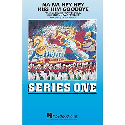 Hal Leonard Na Na Hey Hey Kiss Him Goodbye - Marching Band Marching Band Level 2 Arranged by Paul Jennings