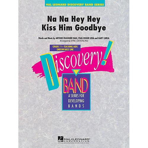 Hal Leonard Na Na Hey Hey Kiss Him Goodbye Concert Band Level 1.5 Arranged by Eric Osterling