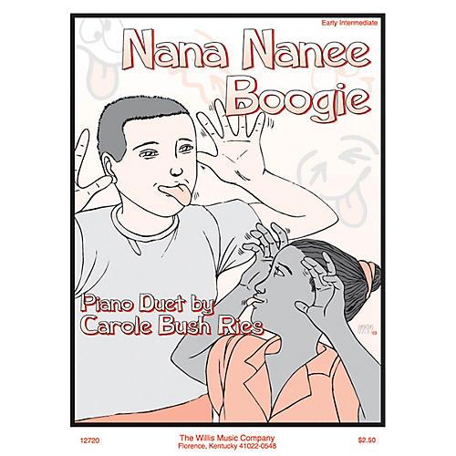 Willis Music Nana Nanee Boogie (1 Piano, 4 Hands/Early Inter Level) Willis Series by Carol Bush Ries