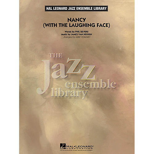 Hal Leonard Nancy (With the Laughing Face) Jazz Band Level 4 Arranged by Mike Tomaro