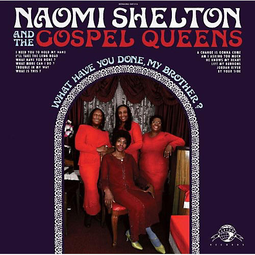 Alliance Naomi Shelton & the Gospel Queens - What Have You Done, My Brother?
