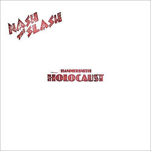 Alliance Nash the Slash - Hammersmith Holocaust