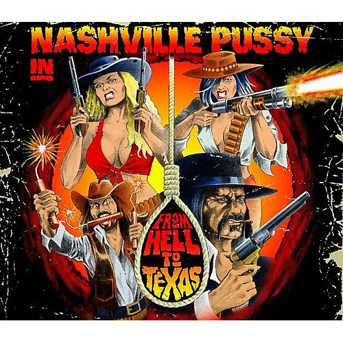 Alliance Nashville Pussy - From Hell To Texas