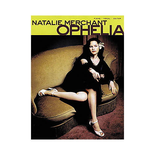 Cherry Lane Natalie Merchant - Ophelia Piano/Vocal/Guitar Artist Songbook