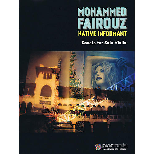 Peer Music Native Informant (Sonata for Solo Violin) Peermusic Classical Series Softcover by Mohammed Fairouz