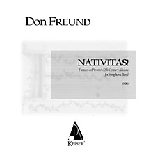Lauren Keiser Music Publishing Nativitas!: Fantasy on Perotin's 12th Century Alleluia Concert Band Composed by Don Freund