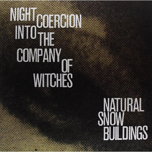 Alliance Natural Snow Buildings - Night Coercion Into the Company of Witches