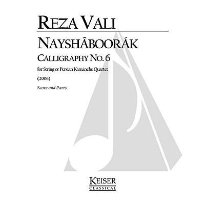 Lauren Keiser Music Publishing Nayshaboorak: Calligraphy No. 6 for String Quartet (Score and Parts) LKM Music Series by Reza Vali