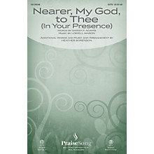 PraiseSong Nearer, My God, to Thee (In Your Presence) CHOIRTRAX CD Arranged by Heather Sorenson