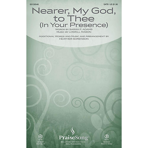 PraiseSong Nearer, My God, to Thee (In Your Presence) SATB arranged by Heather Sorenson